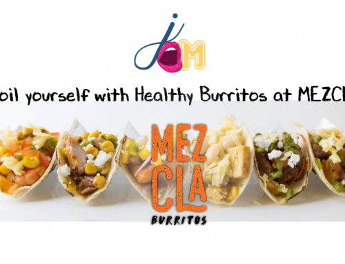 Jom! Spoil yourself with Healthy Burritos at MEZCLA!