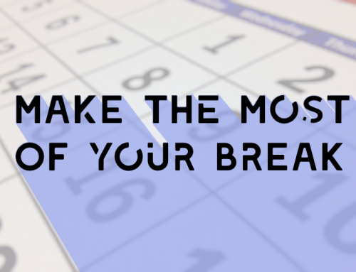 How to Make the Most of Your Break