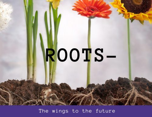 Roots- The wings to the future